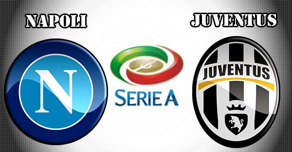 Napoli v Juventus Serie A Match Preview