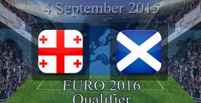 euro 2016 predictions Georgia v Scotland - Euro 2016 Qualifying Preview